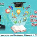 What should our education system?